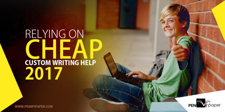 relying on cheap custom writing help  u2013 2017
