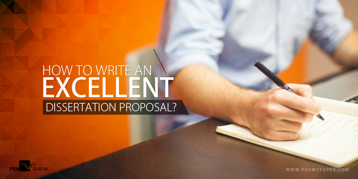 Write an Excellent Dissertation Proposal