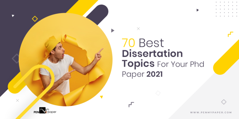 70 Best Dissertation Topics For Your Phd Paper 2021