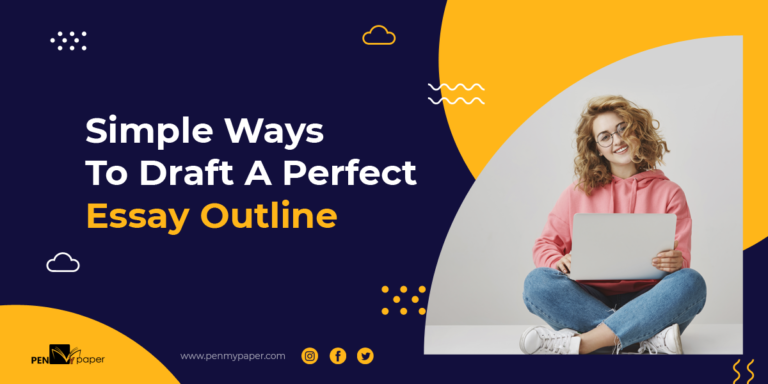 Simple Ways To Draft A Perfect Essay Outline